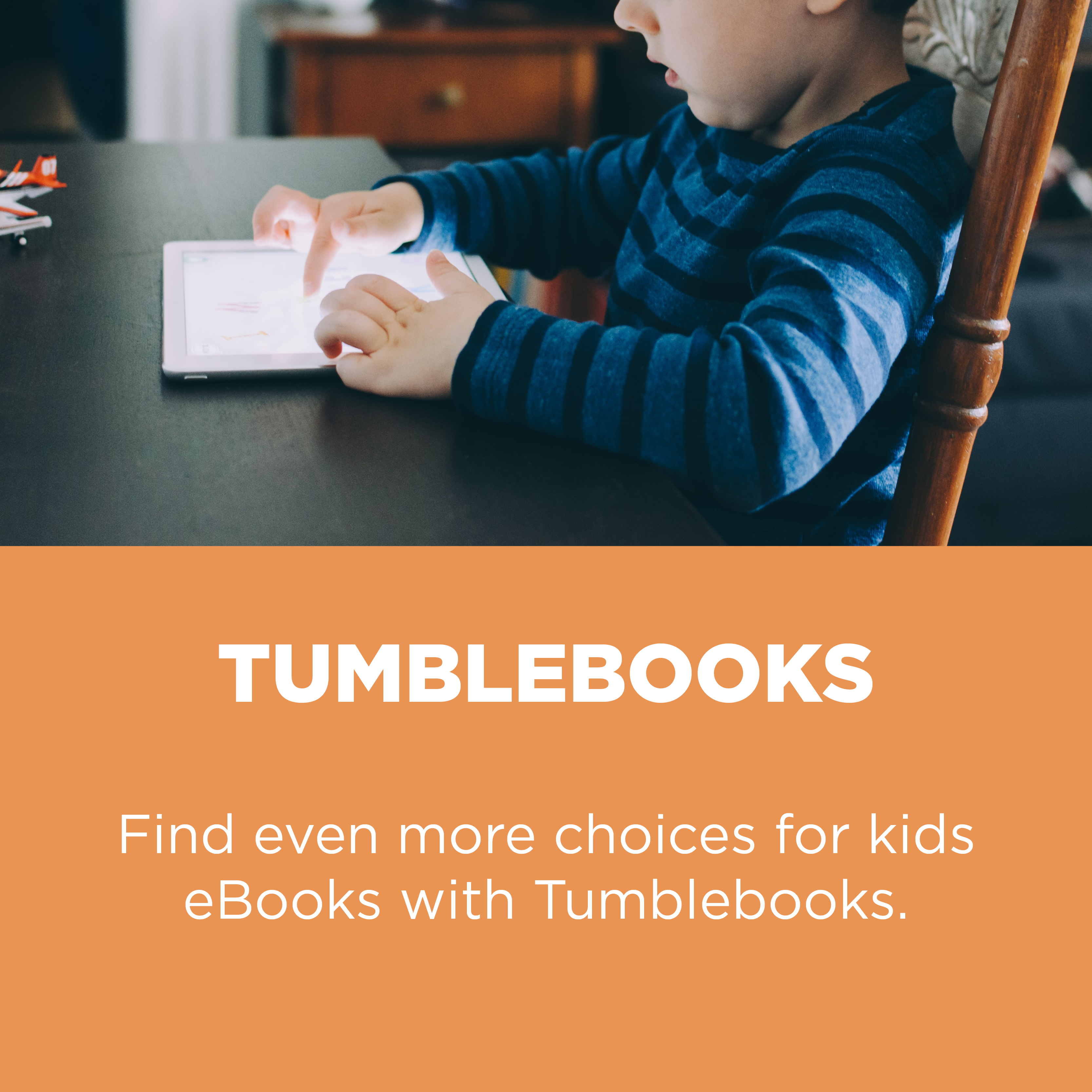 Find even more choices for kids ebooks with Tumblebooks